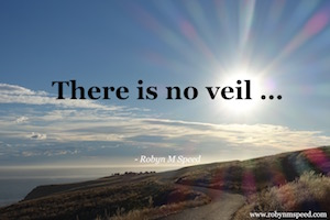 There is no veil...